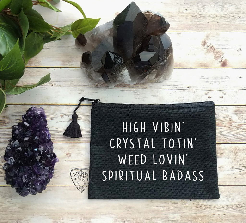 High Vibin Crystal Totin Weed Lovin Spiritual Badass Black Canvas Zipper Bag