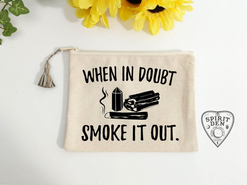 When in doubt Smoke It out Canvas Zipper Bag