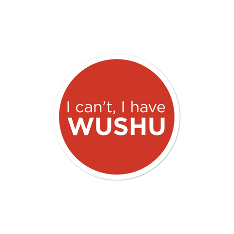 """I can't, I have wushu"" Sticker"