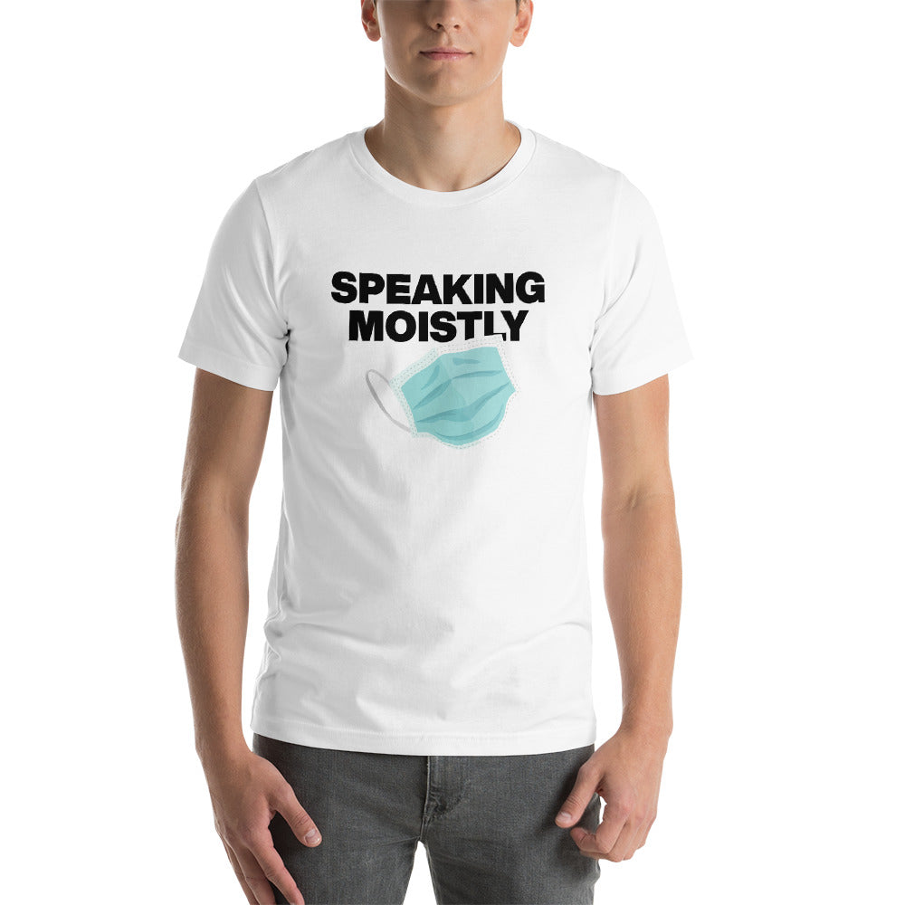 Short-Sleeve Unisex T-Shirt - Speaking Moistly