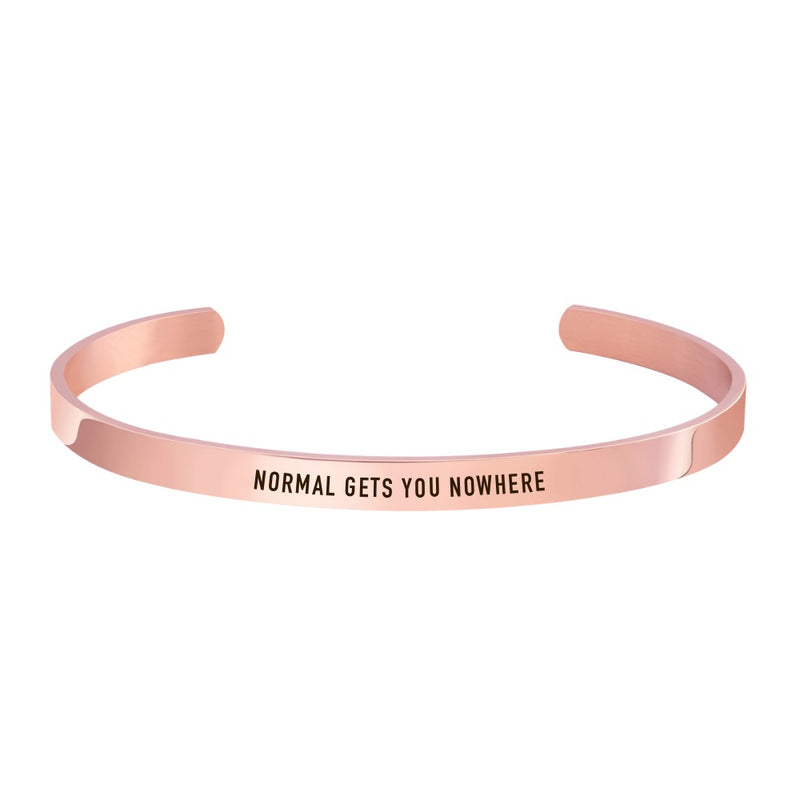 """NORMAL GETS YOU NOWHERE"" CUFF"