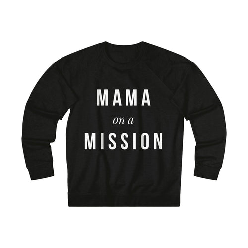Mama on a Mission Classic Triblend Sweatshirt