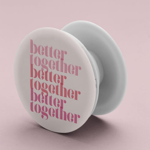 Better Together Phone Grip