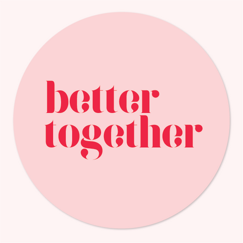 Better Together Round Stickers