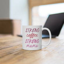 Load image into Gallery viewer, Strong Coffee, Strong Mama Mug - Pink