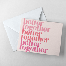 Load image into Gallery viewer, Better Together Collection  - Flat Notes + Envelopes