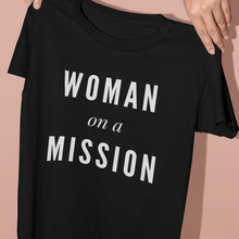 Load image into Gallery viewer, woman on a mission black tshirt black owned business inspiration motivation tshirt and apparel