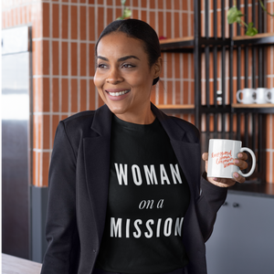 Woman on a Mission | Black T-shirt