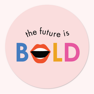 The Future is Bold Round Stickers