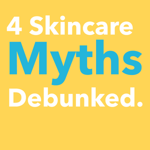 Believing These 4 Myths About Skin Care Keeps You From Growing
