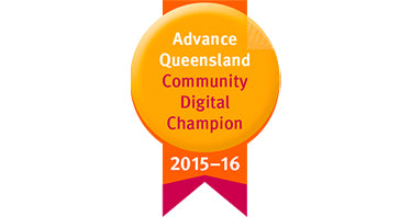 Advance Queensland Community Digital Champion (2015-2016)