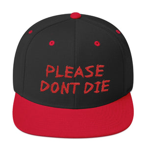 Please Don't Die | Snapback Hat