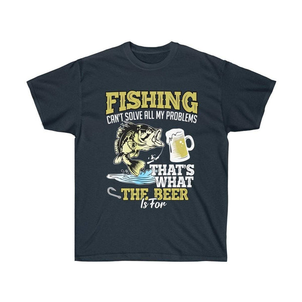 Fishing can't solve all my problems that's what beer is for Unisex Ultra Cotton Tee - Brag Fishing