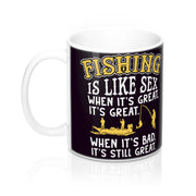 Fishing is like sex Mug 11oz