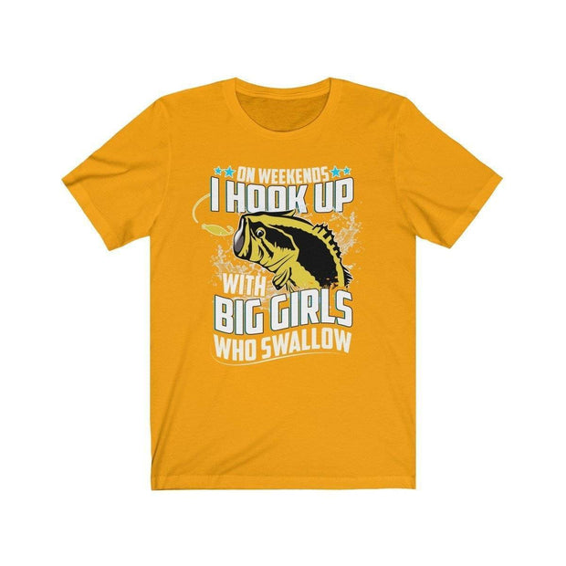 I hook up with big girls - Unisex Jersey Short Sleeve Tee - Brag Fishing