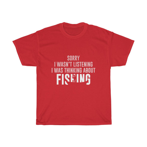 Sorry I wasn't listening I was thinking about fishing  Cotton Tee