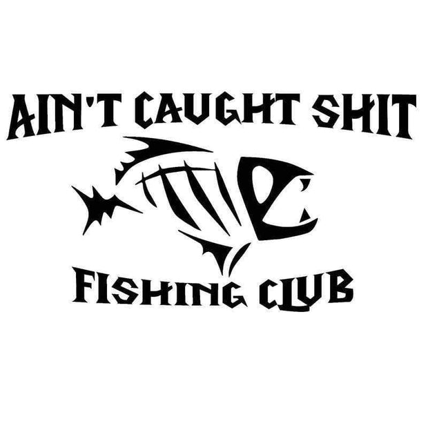 17.8CM*9.6CM Ain't Caught Fish Fishing Club Adhesive Vinyl Decal - Brag Fishing Australia