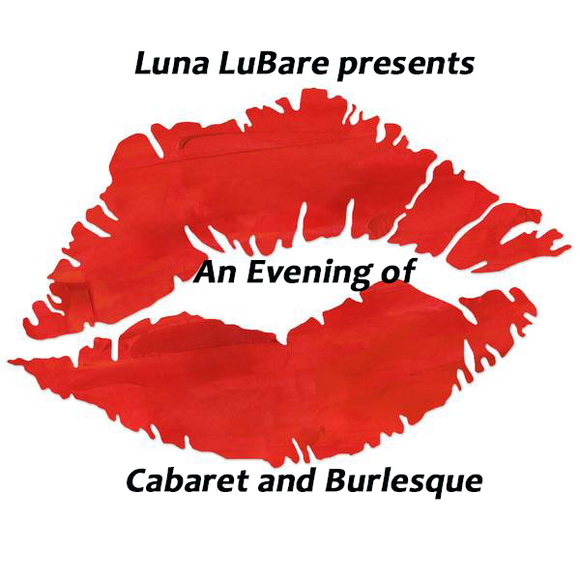 Luna LuBare / Cabaret and Burlesque Show - March 2nd at MUAC