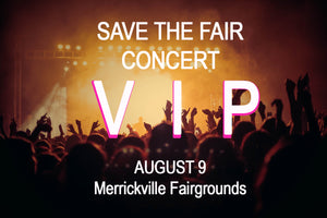 Aug 9 - VIP TICKET -  Save The Fair Concert at Merrickville Fairgrounds