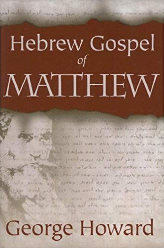 The Hebrew Gospel of Matthew by George Howard