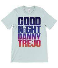 Load image into Gallery viewer, Good Night Danny Trejo T-Shirt