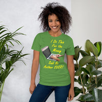 Bella and Canvas Short-Sleeve Unisex T-Shirt: Write to get rich yellow text
