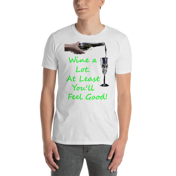 Gildan Short-Sleeve Unisex T-Shirt: Wine a lot 2 green text