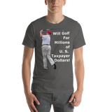 Bella and canvas Short-Sleeve Unisex T-Shirt: millions of taxpayer dollars white text