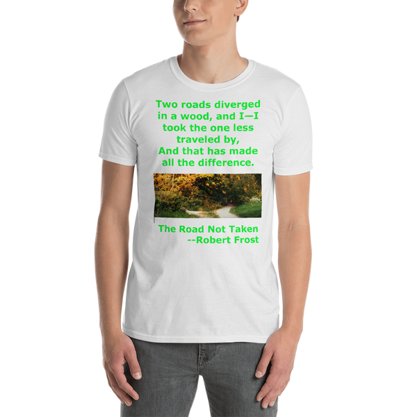 Gildan Short-Sleeve Unisex T-Shirt: The road not taken green text