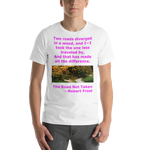 Bella and Canvas Short-Sleeve Unisex T-Shirt: The road not taken magenta text