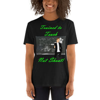 Gildan Short-Sleeve Unisex T-Shirt: Trained to Teach green text