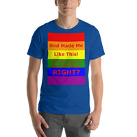 Bella and Canvas Short-Sleeve Unisex T-Shirt: God made me like this