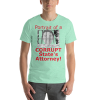 Bella and Canvas Short-Sleeve Unisex T-Shirt: Corrupt State's Attorney red text