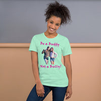 Bella and Canvas Short-Sleeve Unisex T-Shirt: Buddy not Bully female magenta text
