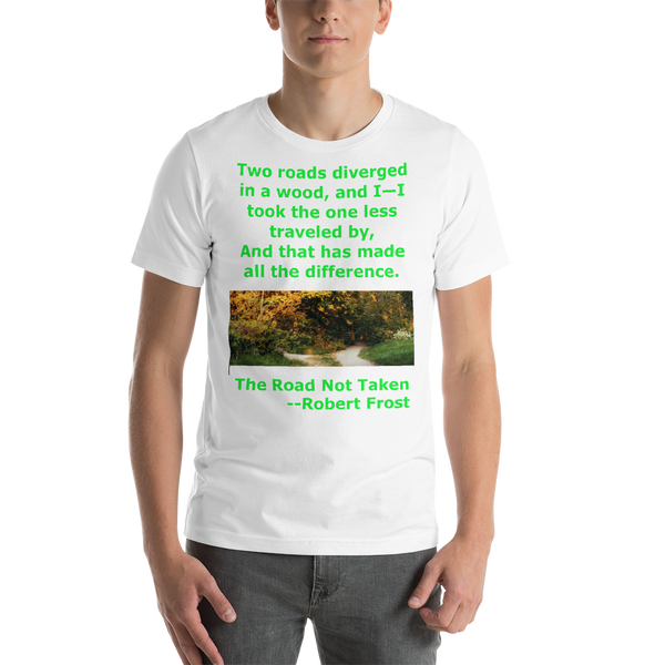 Bella and Canvas Short-Sleeve Unisex T-Shirt: The road not taken green text