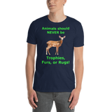 Gildan Short-Sleeve Unisex T-Shirt: Animals should NEVER be green text