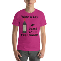Bella and Canvas Short-Sleeve Unisex T-Shirt: Wine a lot 1 black text
