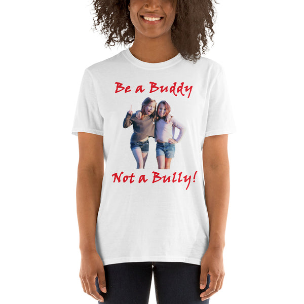 Gildan Short-Sleeve Unisex T-Shirt: Buddy not Bully female red text