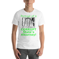 Bella and Canvas Short-Sleeve Unisex T-Shirt: Corrupt State's Attorney green text