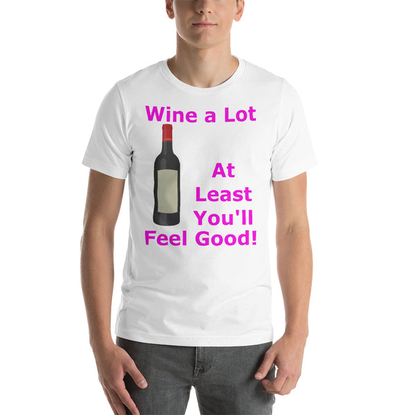 Bella and Canvas Short-Sleeve Unisex T-Shirt: Wine a lot 1 magenta text
