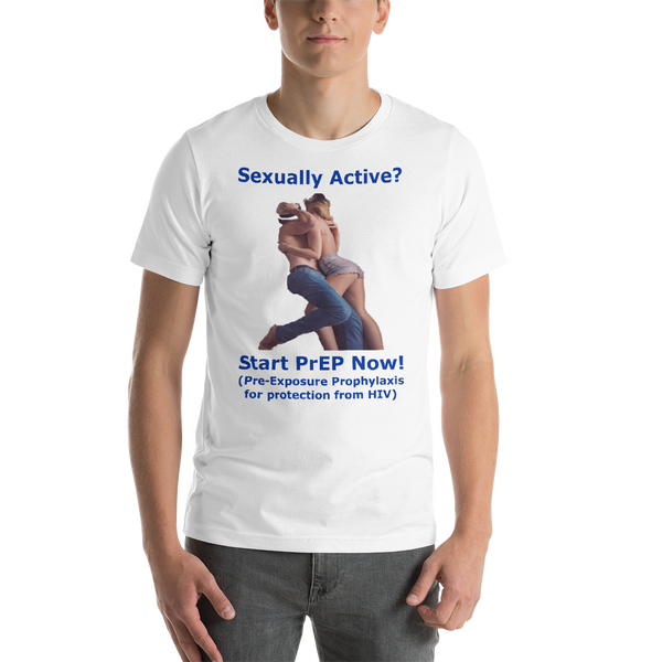 Bella and Canvas Short-Sleeve Unisex T-Shirt: sexually active start PrEP blue text