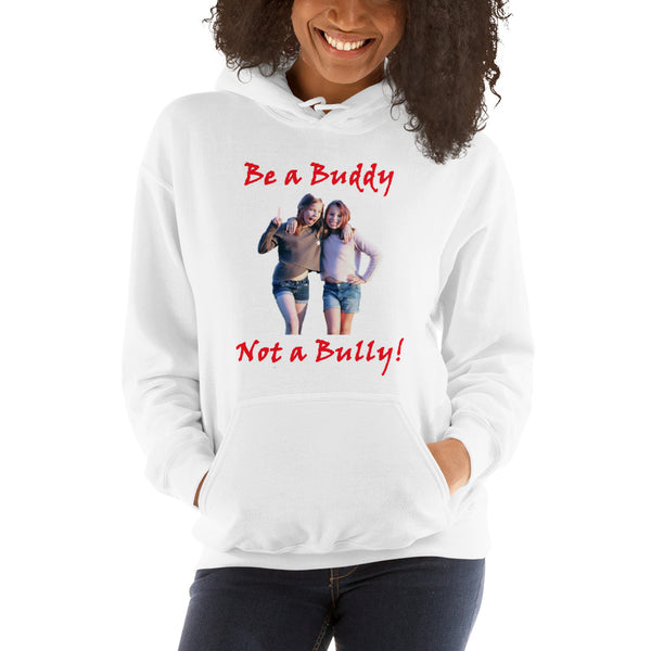 Gildan Hooded Sweatshirt: Buddy not Bully female red text