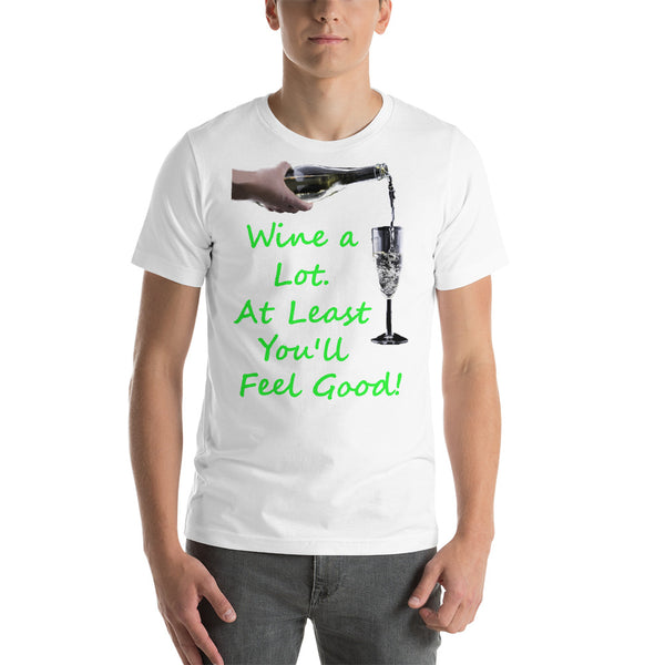 Bella and Canvas Short-Sleeve Unisex T-Shirt: Wine a lot 2 green text