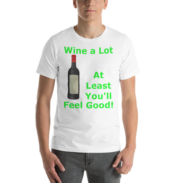 Bella and Canvas Short-Sleeve Unisex T-Shirt: Wine a lot 1 green text