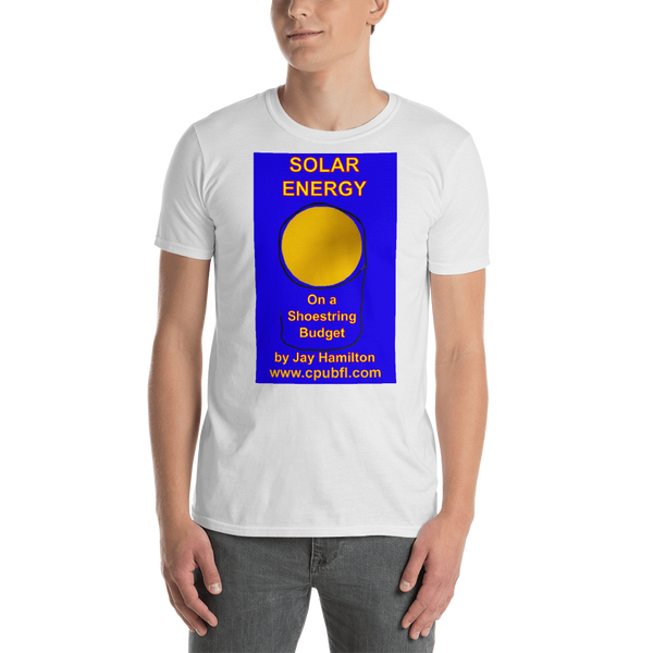 Gildan Short-Sleeve Unisex T-Shirt: Solar Energy on a Shoestring Budget