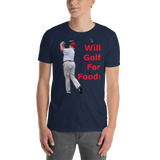 Gildan Short-Sleeve Unisex T-Shirt: will golf for food red text