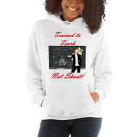 Gildan Hooded Sweatshirt: Trained to Teach red text