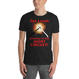 Gildan Short-Sleeve Unisex T-Shirt: Joe Lucas inventor of the short circuit