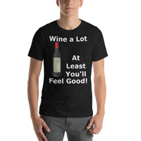Bella and Canvas Short-Sleeve Unisex T-Shirt: Wine a lot 1 white text