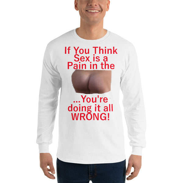 Gildan Long Sleeve T-Shirt: Sex is a PITA red text